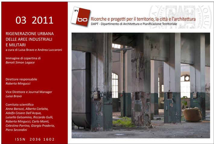 Visualizza V. 2 N. 3 (2011): Vol. 2, n. 3 (2011) - RIGENERAZIONE URBANA DELLE AREE MILITARI E INDUSTRIALI, a cura di L. Bravo e A. Luccaroni